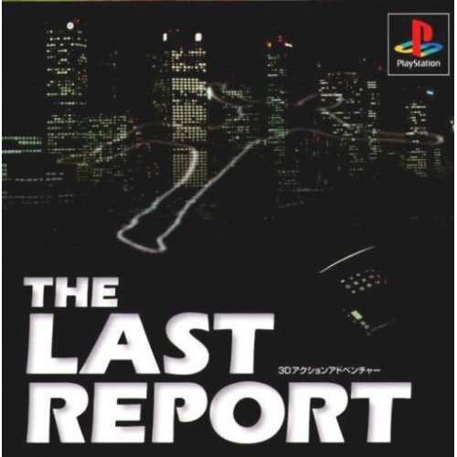 The Last Report - PS1 [Versione Giapponese]