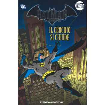 Fumetti - Batman La Leggenda Serie Platino - Il Cerchio Si Chiude - Volume 4