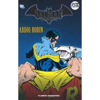 Fumetti - Batman La Leggenda Serie Platino - Addio Robin - Volume 6