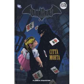 Fumetti - Batman La Leggenda Serie Platino - Città Morta - Volume 10
