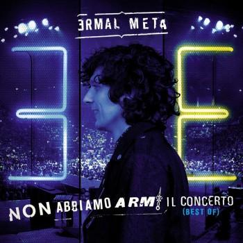 Ermal Meta - Non Abbiamo Armi - Il Concerto (Best Of) - 2 CD