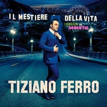 Tiziano Ferro - Il Mestiere Della Vita Urban Vs Acoustic - CD